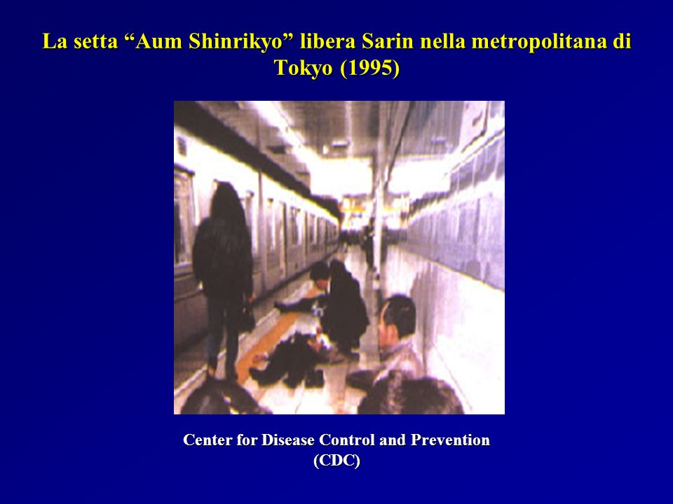 La setta Aum Shinrikyo libera Sarin nella metropolitana di Tokyo (1995) Center for Disease Control and Prevention (CDC)