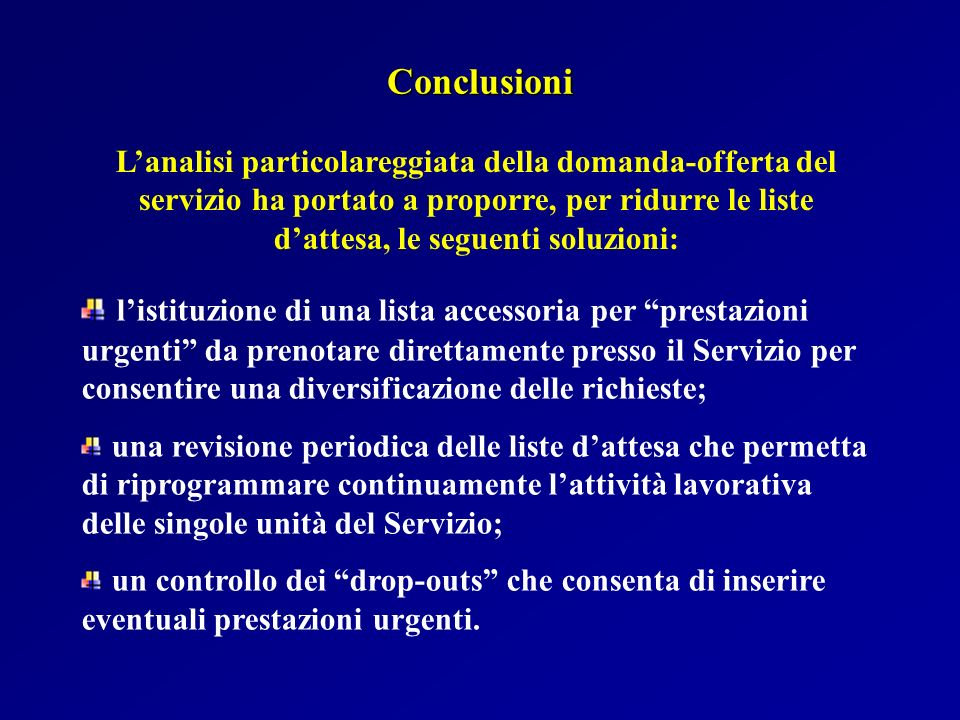 Lanalisi particolareggiata della domanda-offerta del servizio ha portato a proporre, per ridurre le liste dattesa, le seguenti soluzioni: listituzione