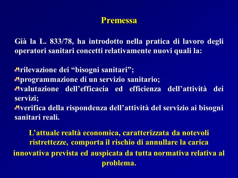 Premessa Già la L. 833/78, ha introdotto nella pratica di lavoro degli operatori sanitari concetti relativamente nuovi quali la: rilevazione dei bisog