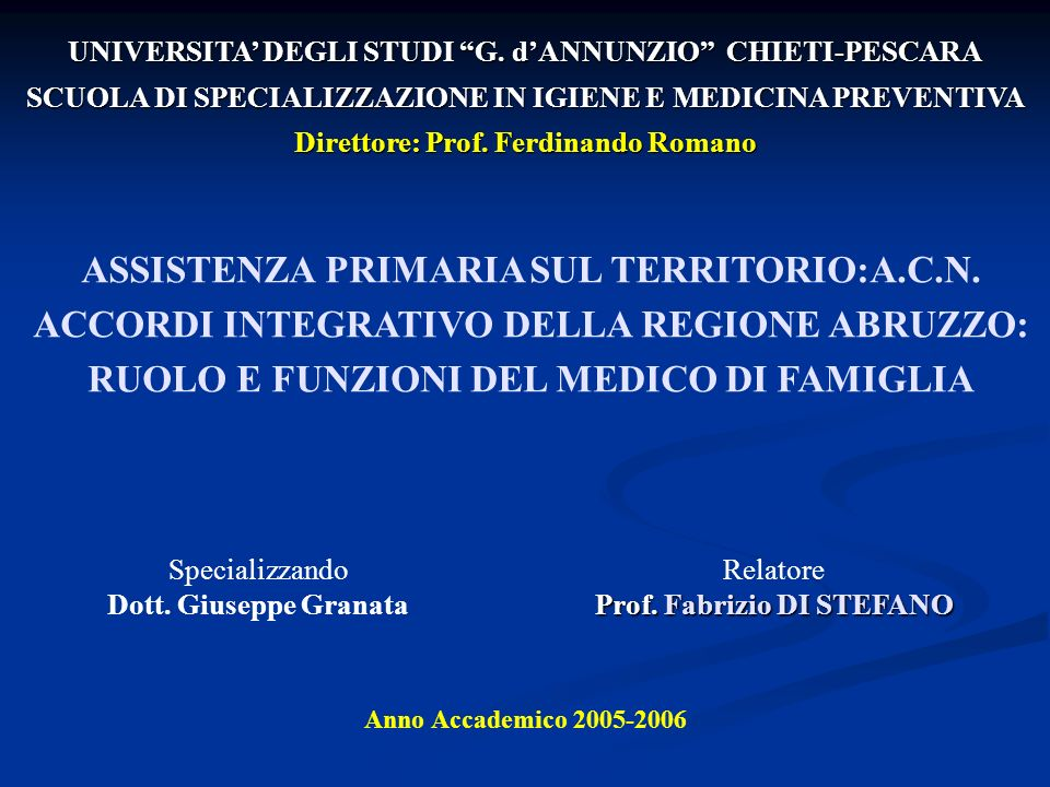 UNIVERSITA DEGLI STUDI G. dANNUNZIO CHIETI-PESCARA SCUOLA DI SPECIALIZZAZIONE IN IGIENE E MEDICINA PREVENTIVA Direttore: Prof. Ferdinando Romano ASSIS