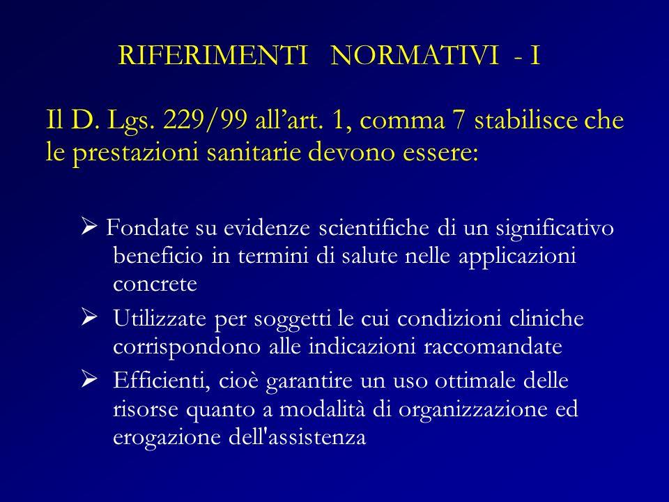 Il D. Lgs. 229/99 allart. 1, comma 7 stabilisce che le prestazioni sanitarie devono essere: Fondate su evidenze scientifiche di un significativo benef