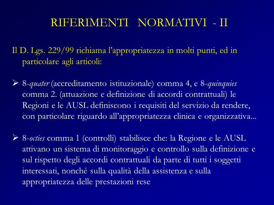 Il D. Lgs. 229/99 richiama lappropriatezza in molti punti, ed in particolare agli articoli: 8-quater (accreditamento istituzionale) comma 4, e 8-quinq