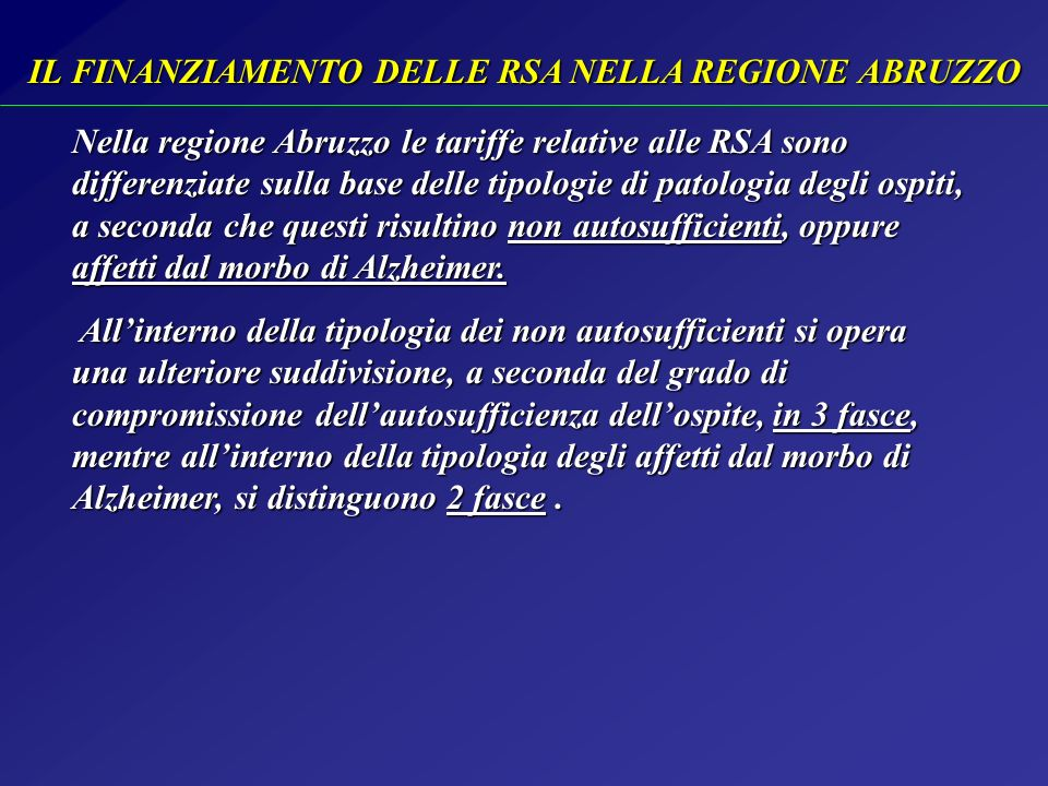 IL FINANZIAMENTO DELLE RSA NELLA REGIONE ABRUZZO Nella regione Abruzzo le tariffe relative alle RSA sono differenziate sulla base delle tipologie di p