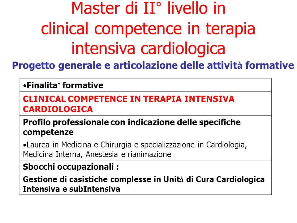 Master di II° livello in clinical competence in terapia intensiva cardiologica Progetto generale e articolazione delle attivit à formative Finalita fo