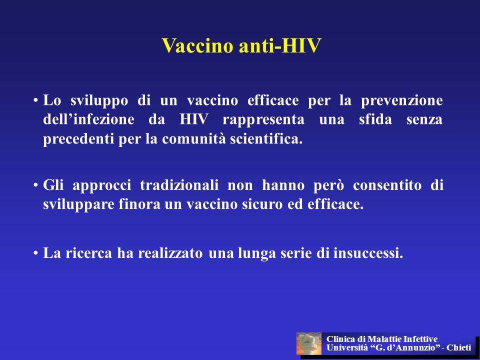 Vaccino anti-HIV Lo sviluppo di un vaccino efficace per la prevenzione dellinfezione da HIV rappresenta una sfida senza precedenti per la comunità sci