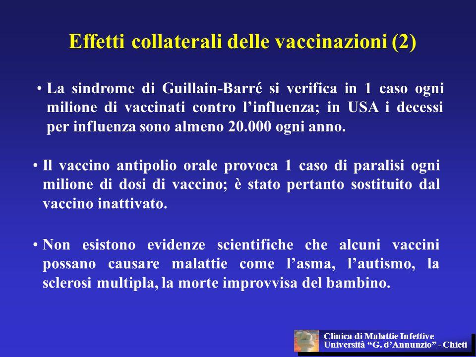 Effetti collaterali delle vaccinazioni (2) Il vaccino antipolio orale provoca 1 caso di paralisi ogni milione di dosi di vaccino; è stato pertanto sos