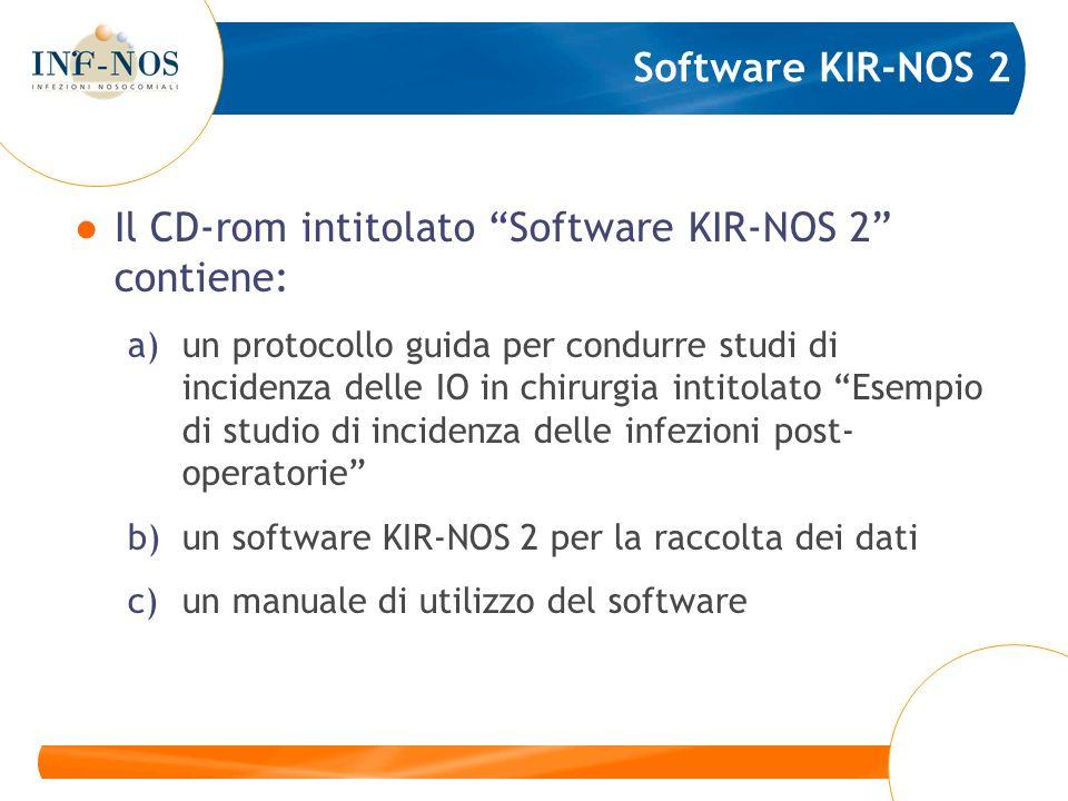 Software KIR-NOS 2 Il CD-rom intitolato Software KIR-NOS 2 contiene: a)un protocollo guida per condurre studi di incidenza delle IO in chirurgia intit