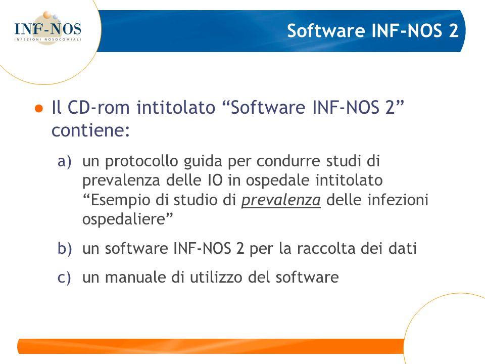 Software INF-NOS 2 Il CD-rom intitolato Software INF-NOS 2 contiene: a)un protocollo guida per condurre studi di prevalenza delle IO in ospedale intit
