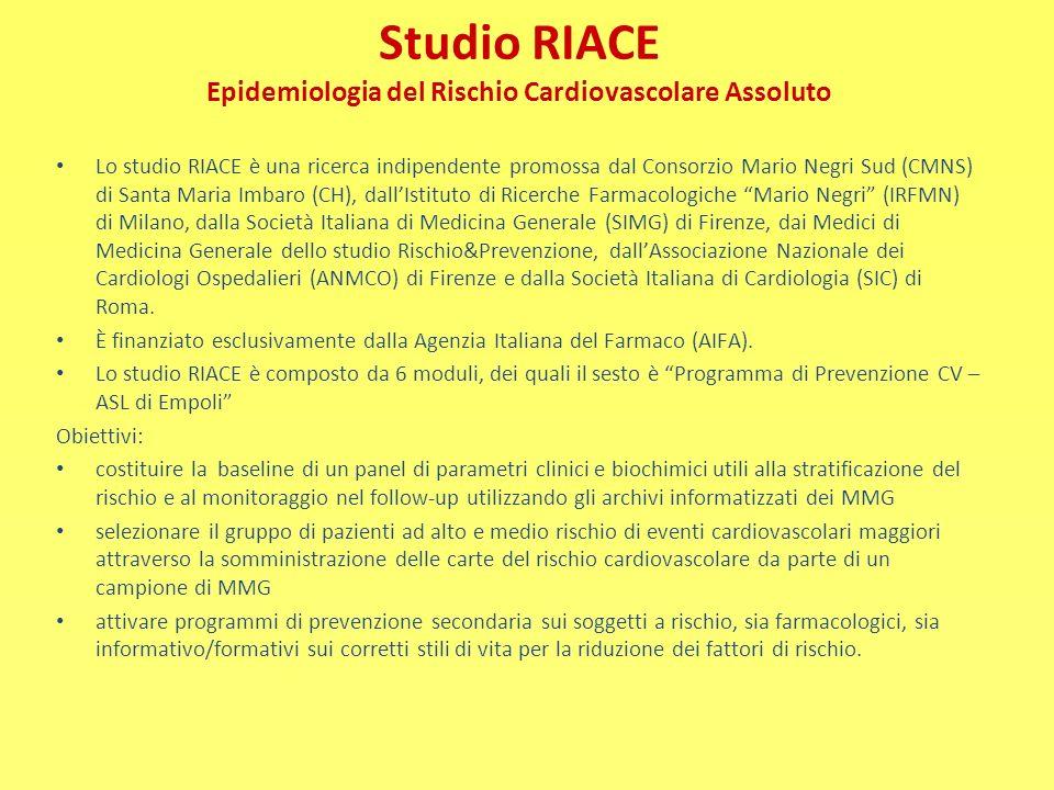 Studio RIACE Epidemiologia del Rischio Cardiovascolare Assoluto Lo studio RIACE è una ricerca indipendente promossa dal Consorzio Mario Negri Sud (CMN