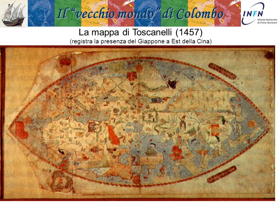 Padova 18 Novembre 2008Ezio Torassa La mappa di Toscanelli (1457) (registra la presenza del Giappone a Est della Cina) Il vecchio mondo di Colombo