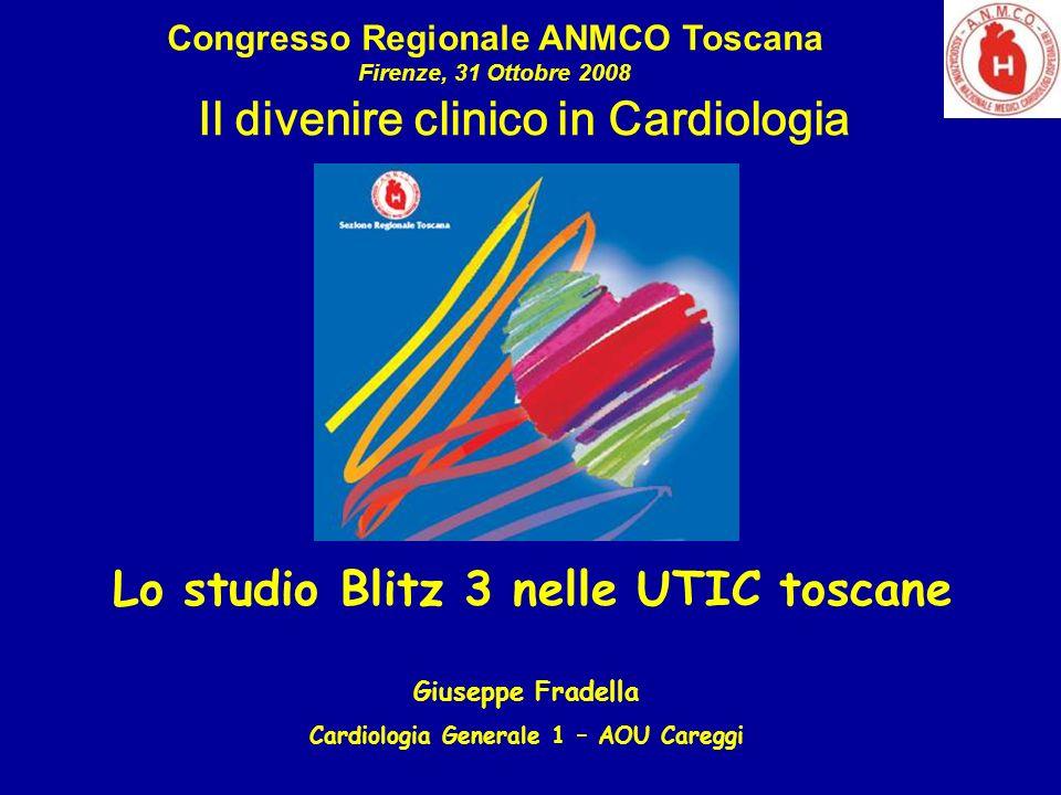 Il divenire clinico in Cardiologia Congresso Regionale ANMCO Toscana Firenze, 31 Ottobre 2008 Giuseppe Fradella Cardiologia Generale 1 – AOU Careggi L