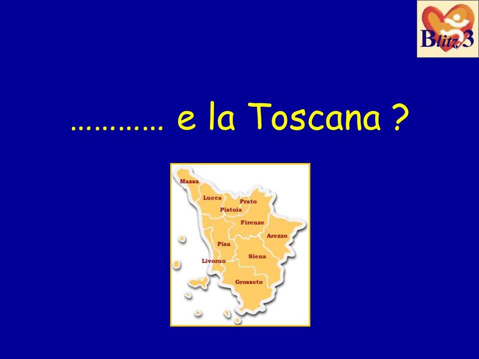 ………… e la Toscana ?