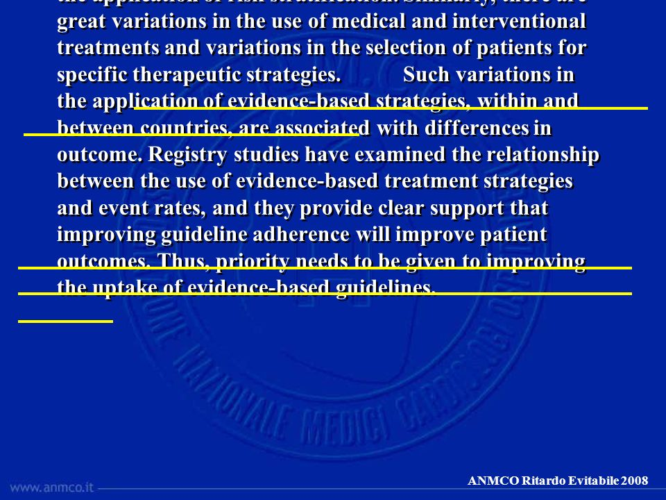 ANMCO Ritardo Evitabile 2008 Despite the presence of consistent European and national guidelines, substantial variations exist in adherence to guideli