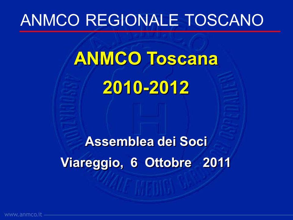 ANMCO REGIONALE TOSCANO ANMCO Toscana 2010-2012 Assemblea dei Soci Viareggio, 6 Ottobre 2011 ANMCO Toscana 2010-2012 Assemblea dei Soci Viareggio, 6 Ottobre 2011