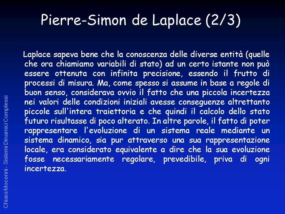 Chiara Mocenni - Sistemi Dinamici Complessi Laplace sapeva bene che la conoscenza delle diverse entità (quelle che ora chiamiamo variabili di stato) a