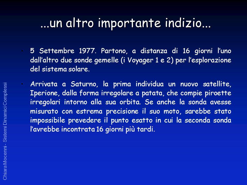 Chiara Mocenni - Sistemi Dinamici Complessi 5 Settembre 1977. Partono, a distanza di 16 giorni luno dallaltro due sonde gemelle (i Voyager 1 e 2) per