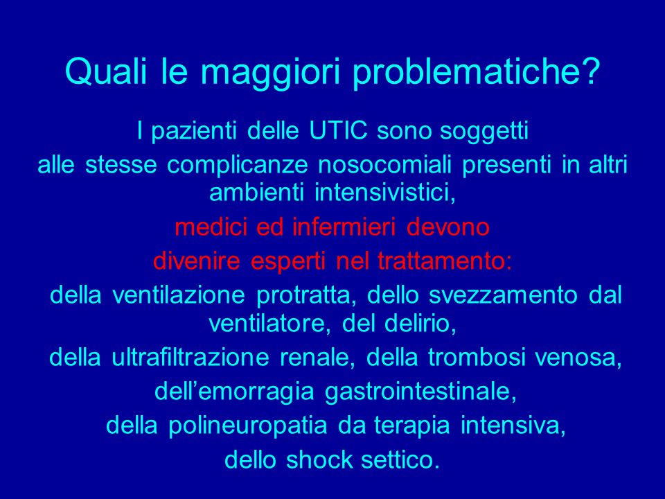 Quali le maggiori problematiche? I pazienti delle UTIC sono soggetti alle stesse complicanze nosocomiali presenti in altri ambienti intensivistici, me