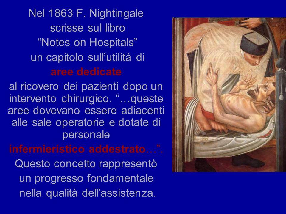 Nel 1863 F. Nightingale scrisse sul libro Notes on Hospitals un capitolo sullutilità di aree dedicate al ricovero dei pazienti dopo un intervento chir