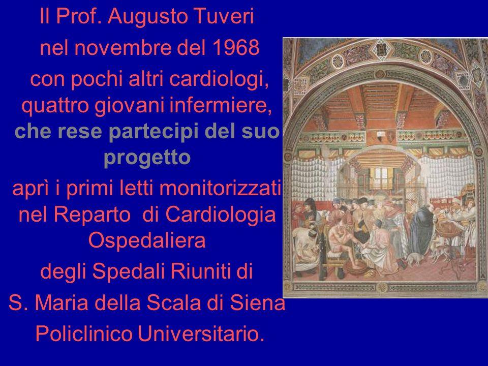 Il Prof. Augusto Tuveri nel novembre del 1968 con pochi altri cardiologi, quattro giovani infermiere, che rese partecipi del suo progetto aprì i primi