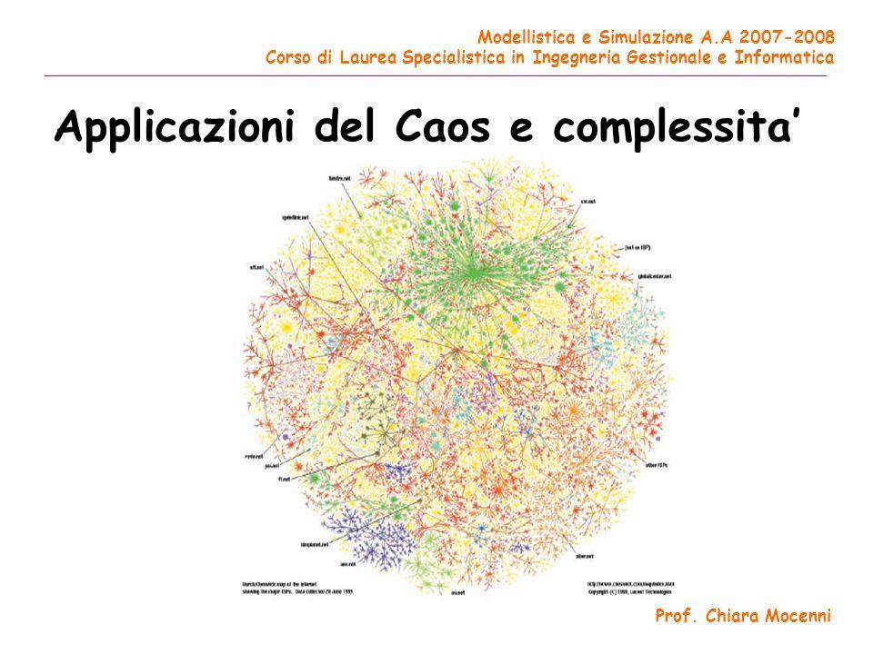 Modellistica e Simulazione A.A 2007-2008 Corso di Laurea Specialistica in Ingegneria Gestionale e Informatica ________________________________________