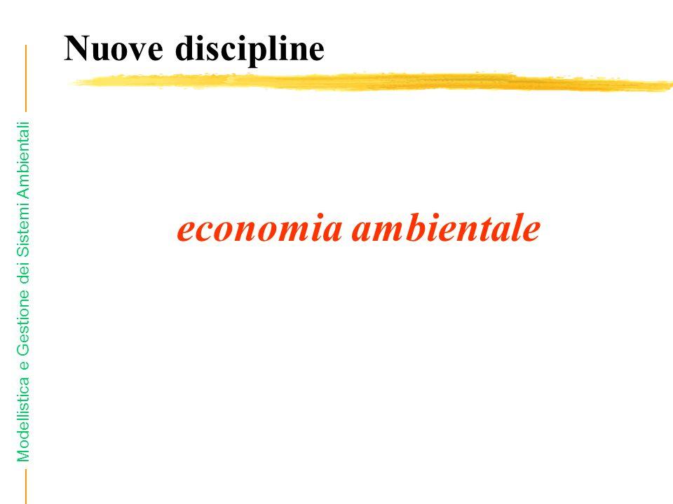 Modellistica e Gestione dei Sistemi Ambientali Nuove discipline economia ambientale