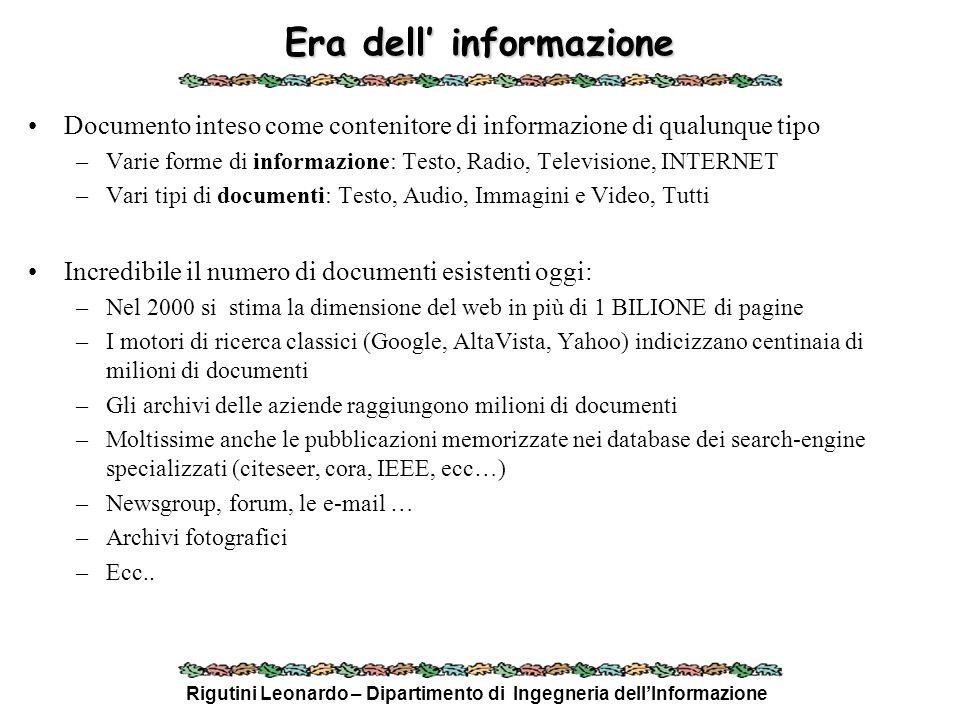 Rigutini Leonardo – Dipartimento di Ingegneria dellInformazione Era dell informazione Documento inteso come contenitore di informazione di qualunque t