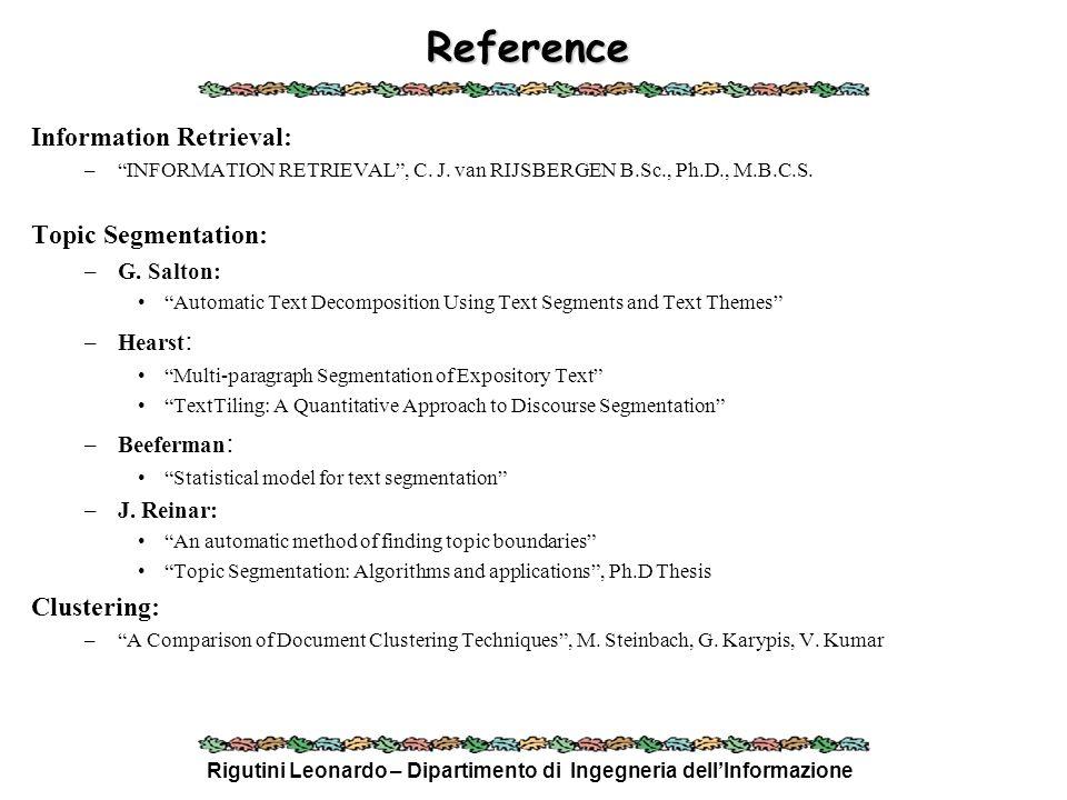 Rigutini Leonardo – Dipartimento di Ingegneria dellInformazione Reference Information Retrieval: –INFORMATION RETRIEVAL, C. J. van RIJSBERGEN B.Sc., P