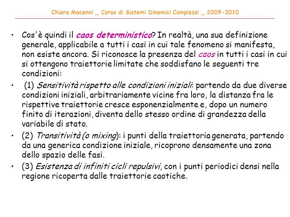 Chiara Mocenni _ Corso di Sistemi Dinamici Complessi _ 2009-2010 ______________________________________________________________________________________ Cos è quindi il caos deterministico.