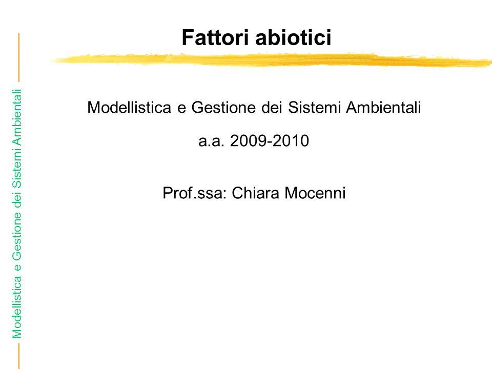 Modellistica e Gestione dei Sistemi Ambientali Fattori abiotici Modellistica e Gestione dei Sistemi Ambientali a.a.
