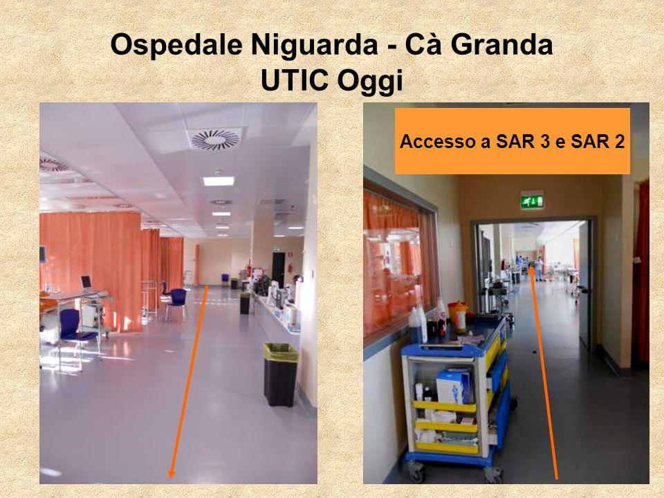 Ospedale Niguarda - Cà Granda UTIC Oggi Accesso a SAR 3 e SAR 2