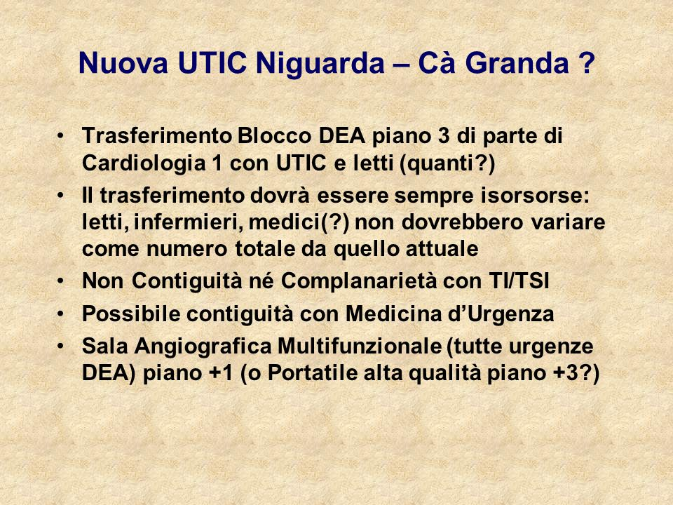 Nuova UTIC Niguarda – Cà Granda ? Trasferimento Blocco DEA piano 3 di parte di Cardiologia 1 con UTIC e letti (quanti?) Il trasferimento dovrà essere