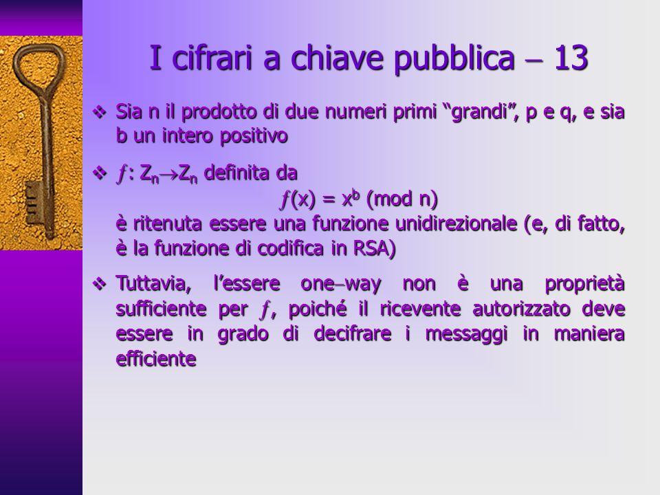 Sia n il prodotto di due numeri primi grandi, p e q, e sia b un intero positivo Sia n il prodotto di due numeri primi grandi, p e q, e sia b un intero