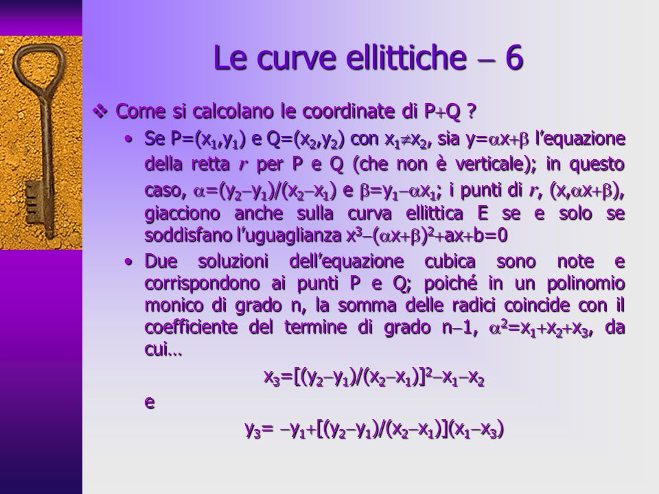 Come si calcolano le coordinate di P Q ? Come si calcolano le coordinate di P Q ? Se P=(x 1,y 1 ) e Q=(x 2,y 2 ) con x 1 x 2, sia y= x lequazione dell