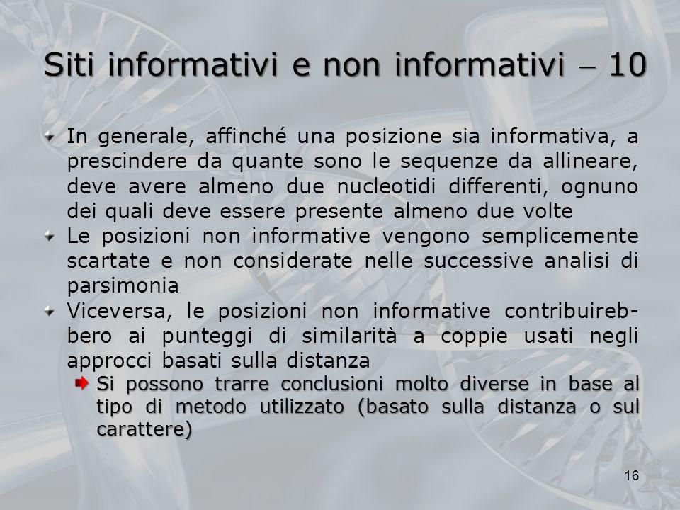 Siti informativi e non informativi 10 In generale, affinché una posizione sia informativa, a prescindere da quante sono le sequenze da allineare, deve