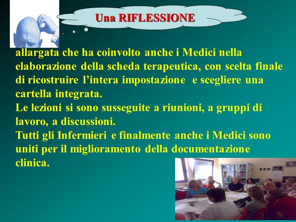 allargata che ha coinvolto anche i Medici nella elaborazione della scheda terapeutica, con scelta finale di ricostruire lintera impostazione e scegliere una cartella integrata.