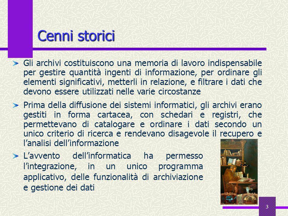 3 Cenni storici Lavvento dellinformatica ha permesso lintegrazione, in un unico programma applicativo, delle funzionalità di archiviazione e gestione