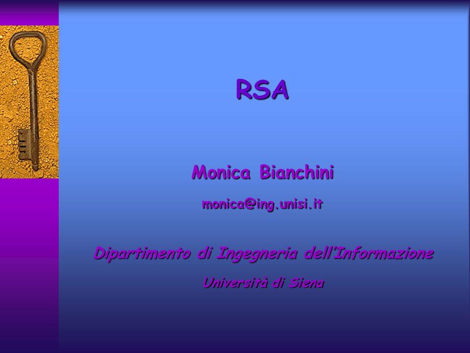 RSA Monica Bianchini monica@ing.unisi.it Dipartimento di Ingegneria dellInformazione Università di Siena