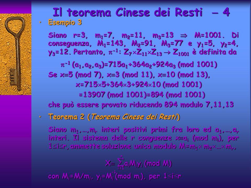 Esempio 3Esempio 3 Siano r=3, m 1 =7, m 2 =11, m 3 =13 M=1001.