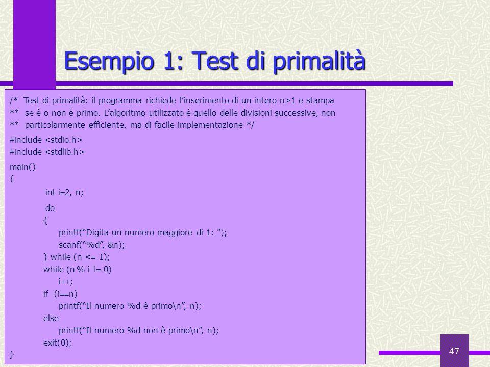 Fondamenti di Informatica I a.a. 2008-09 47 Esempio 1: Test di primalità /* Test di primalità: il programma richiede linserimento di un intero n>1 e s