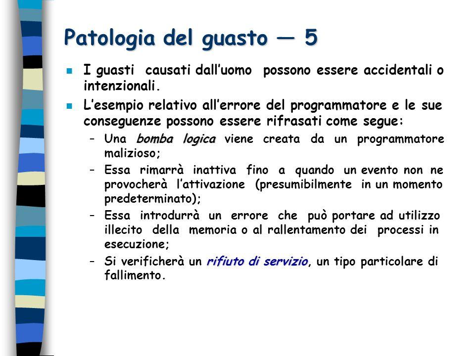 Patologia del guasto 5 n I guasti causati dalluomo possono essere accidentali o intenzionali.