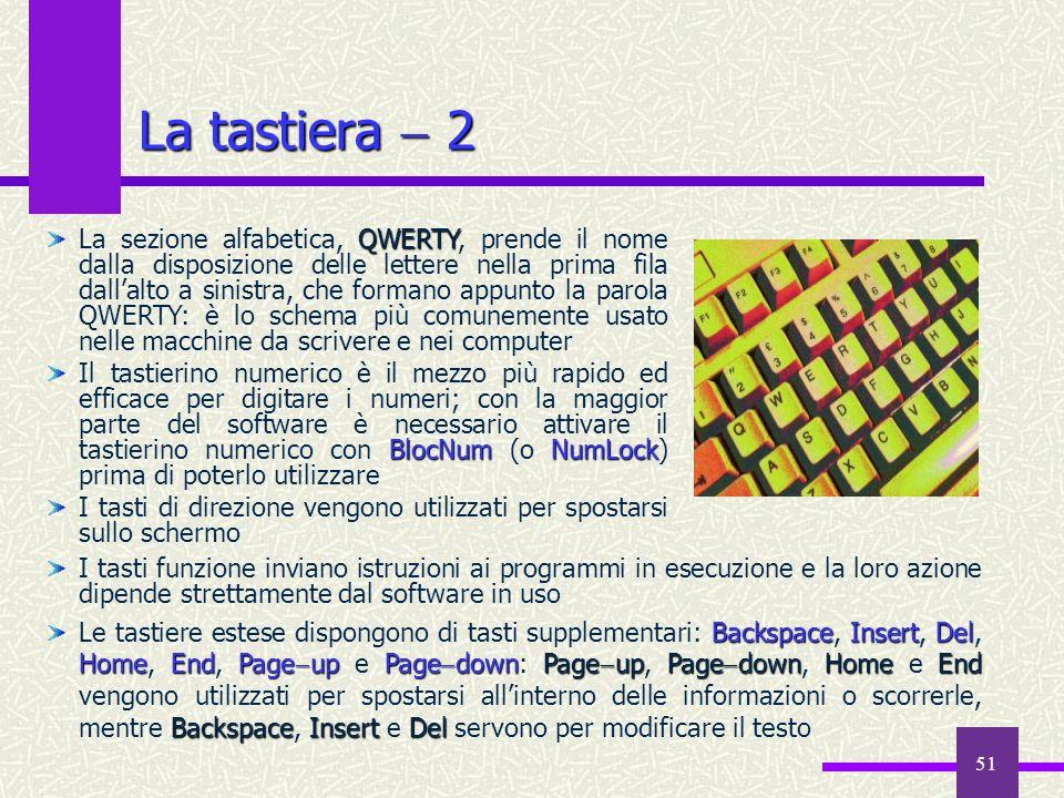 51 La tastiera 2 I tasti funzione inviano istruzioni ai programmi in esecuzione e la loro azione dipende strettamente dal software in uso BackspaceIns