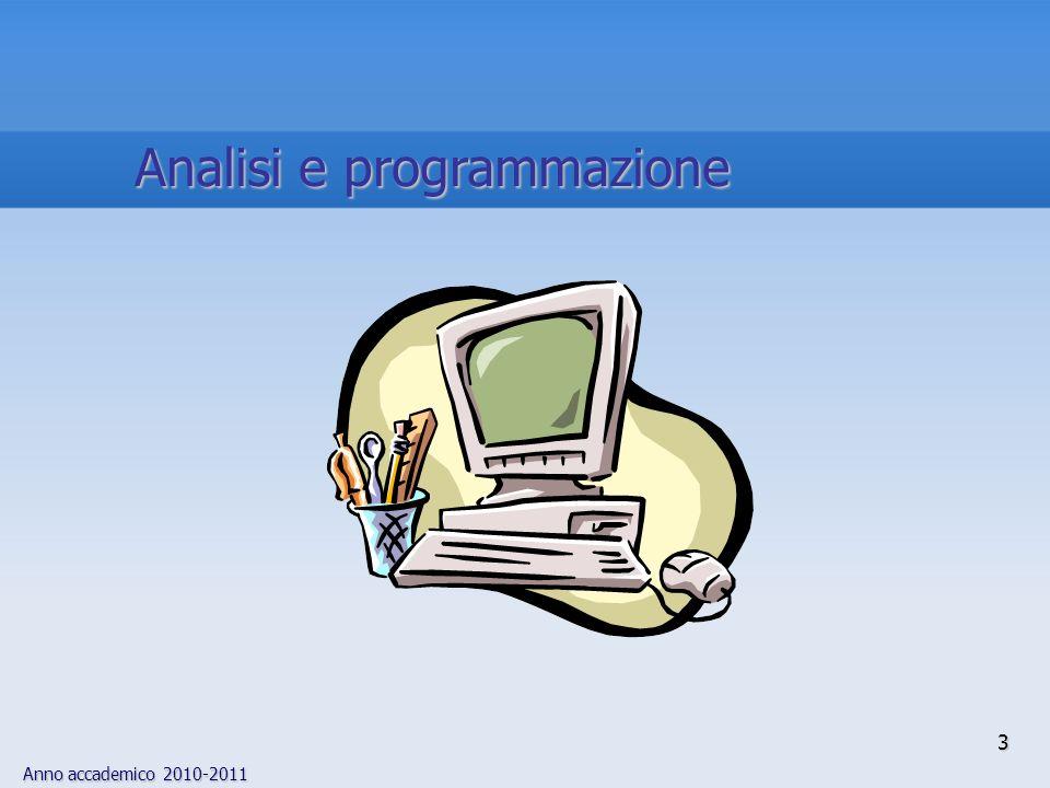 Anno accademico 2010-2011 3 Analisi e programmazione
