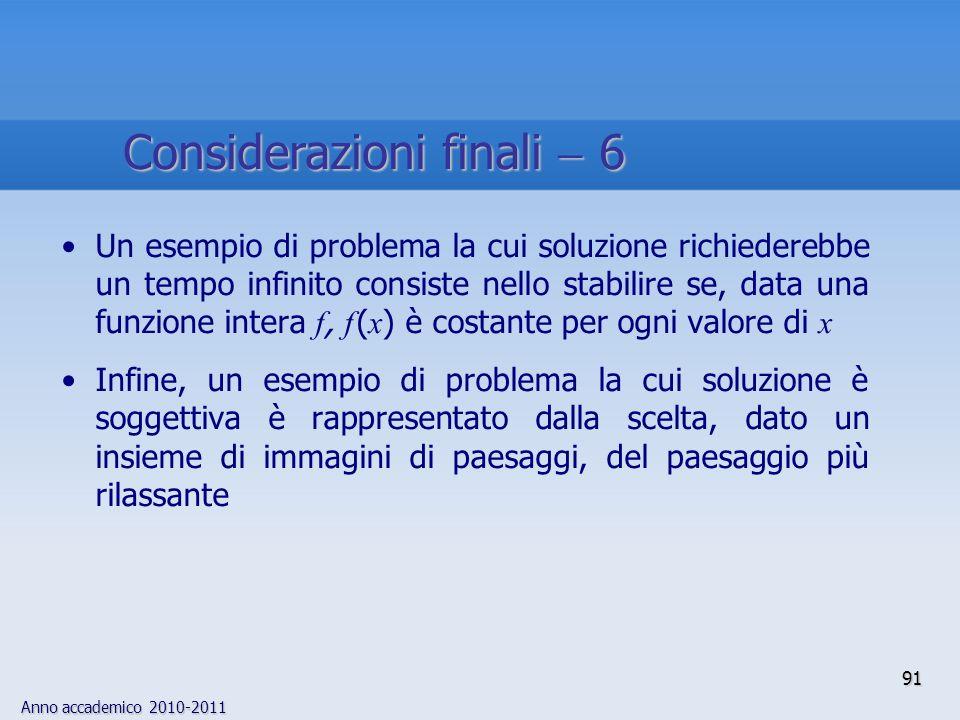 Anno accademico 2010-2011 Un esempio di problema la cui soluzione richiederebbe un tempo infinito consiste nello stabilire se, data una funzione inter