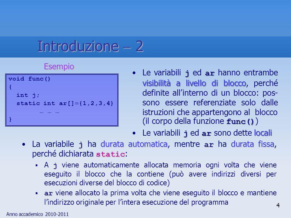 Anno accademico 2010-2011 j durata automatica ar durata fissa staticLa variabile j ha durata automatica, mentre ar ha durata fissa, perché dichiarata