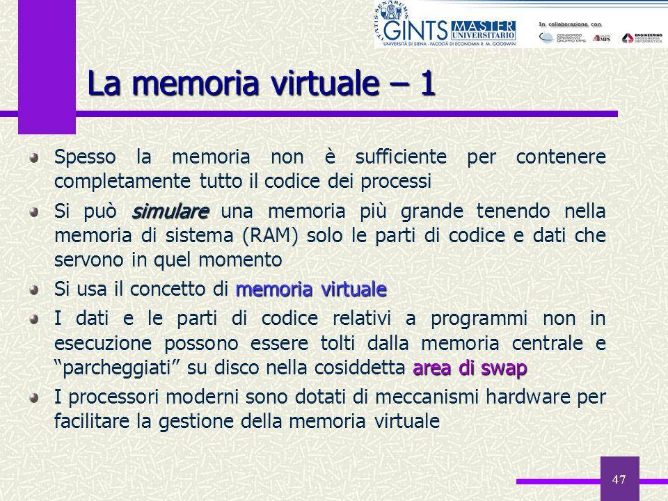 47 Spesso la memoria non è sufficiente per contenere completamente tutto il codice dei processi simulare Si può simulare una memoria più grande tenend