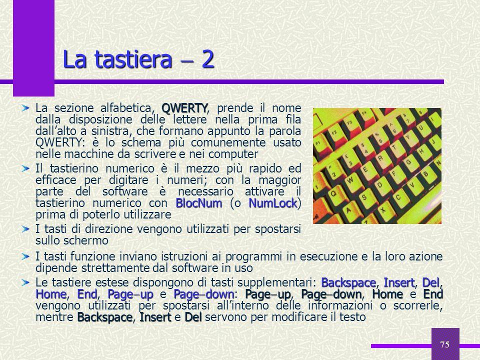 75 La tastiera 2 I tasti funzione inviano istruzioni ai programmi in esecuzione e la loro azione dipende strettamente dal software in uso BackspaceIns