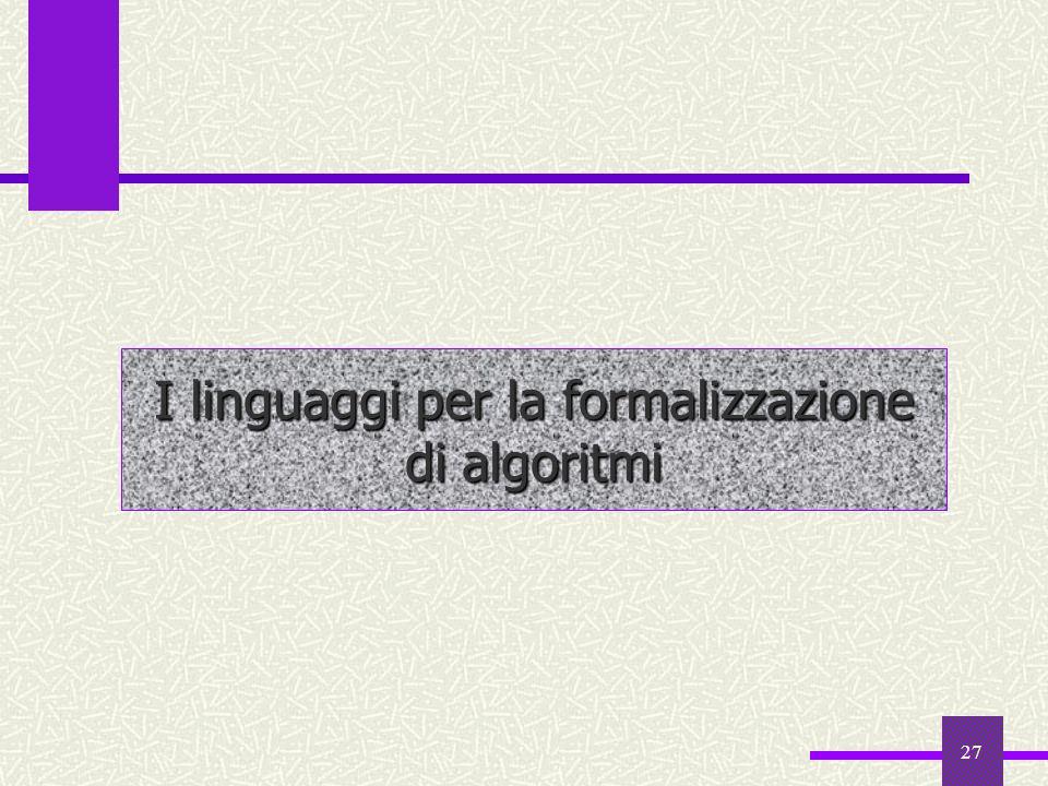 27 I linguaggi per la formalizzazione di algoritmi