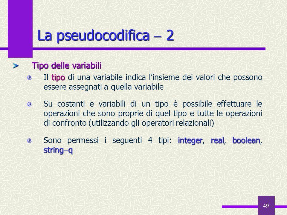 49 Tipo delle variabili tipo Il tipo di una variabile indica linsieme dei valori che possono essere assegnati a quella variabile Su costanti e variabi