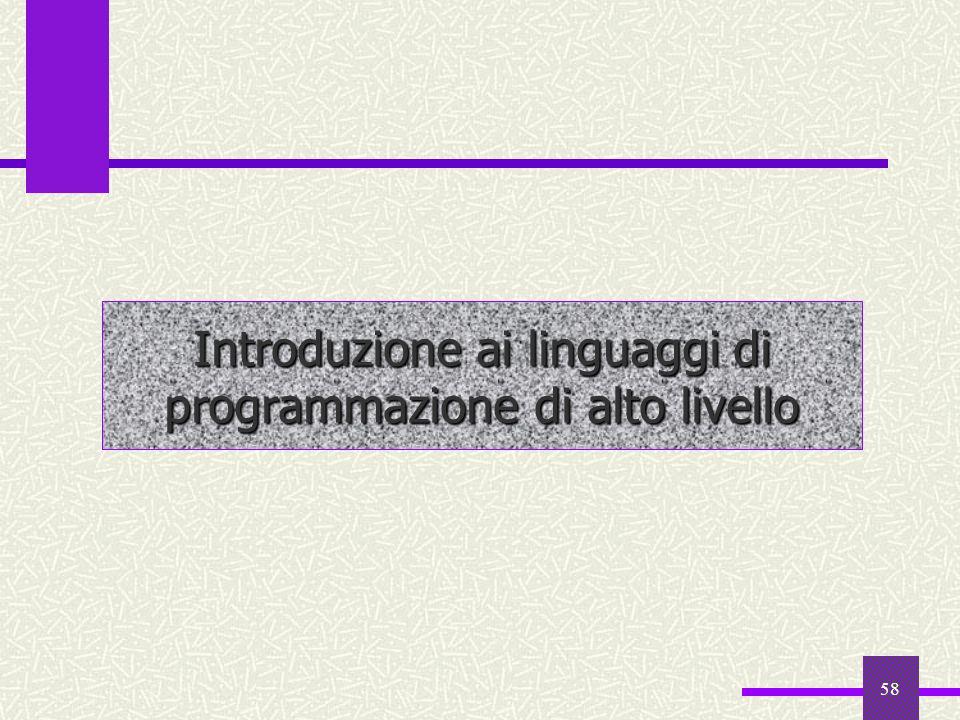 58 Introduzione ai linguaggi di programmazione di alto livello