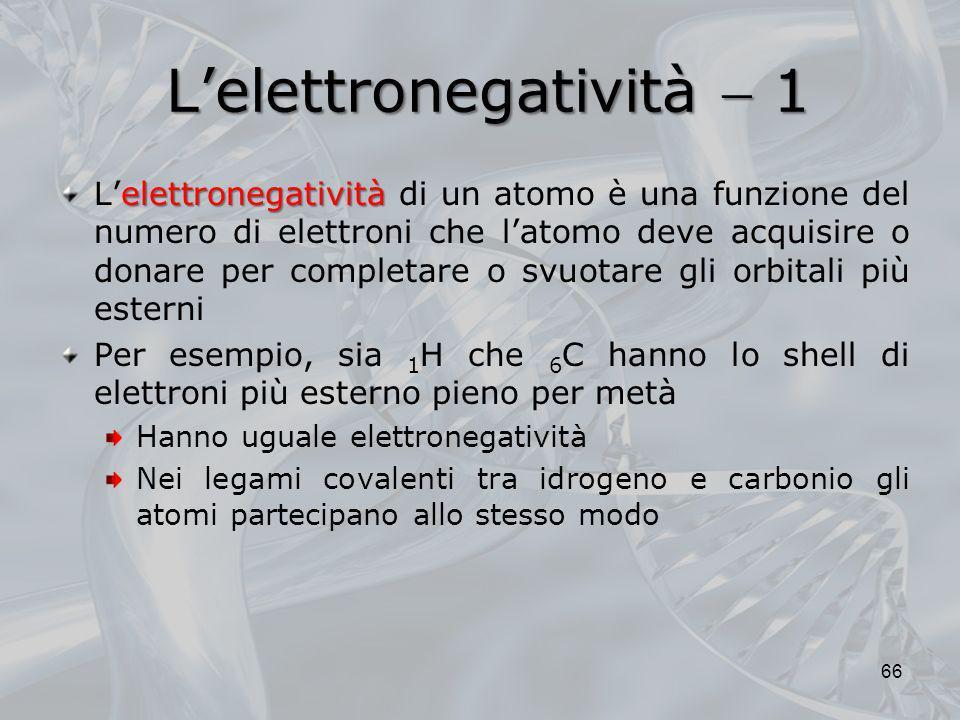 Lelettronegatività 1 elettronegatività Lelettronegatività di un atomo è una funzione del numero di elettroni che latomo deve acquisire o donare per co